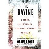 The Ravine: A Family, a Photograph, a Holocaust Massacre Revealed
