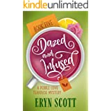 Dazed and Infused (A Pebble Cove Teahouse Mystery Book 5)