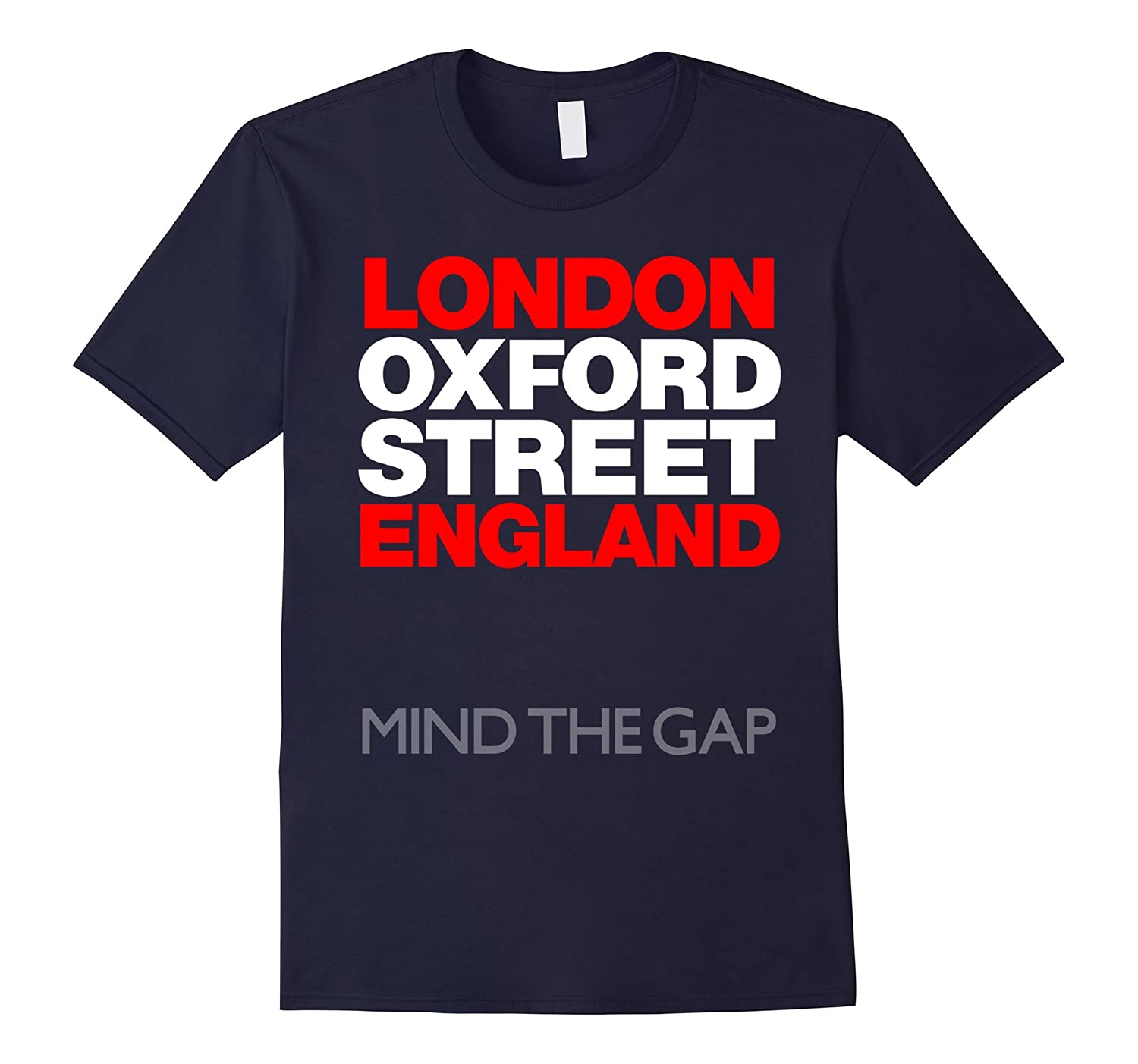 Oxford Street London England Mind The Gap Travel T-Shirt-CD