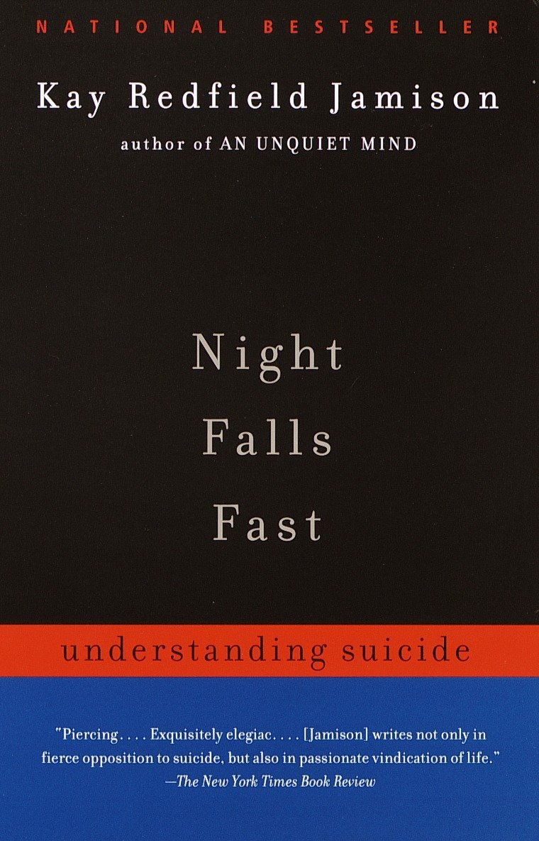 Night Falls Fast: Understanding Suicide: Kay Redfield Jamison:  9780375701474: Amazon.com: Books