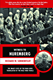Witness to Nuremberg: The Many Lives of the Man who Translated at the Nazi War Trials