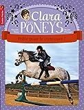 Clara et les poneys, Tome 7 : Prête pour le concours ?
