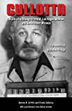 Cullotta: The Life of a Chicago Criminal, Las Vegas Mobster, and Government Witness (True Crime) (English Edition)