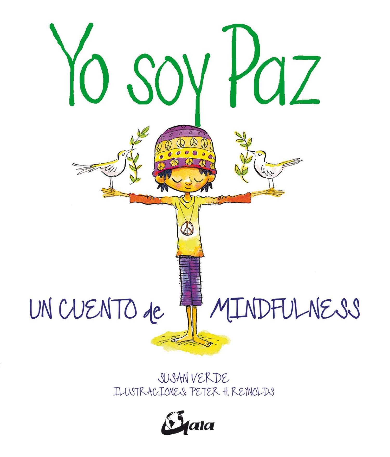 Yo soy Paz. Un cuento de mindfulness (Peque Gaia): Amazon.es ...