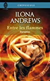 Dynasties : Tome 1, Entre les flammes