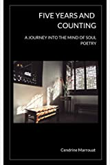 Five Years and Counting: A Journey into the Mind of Soul Poetry Kindle Edition