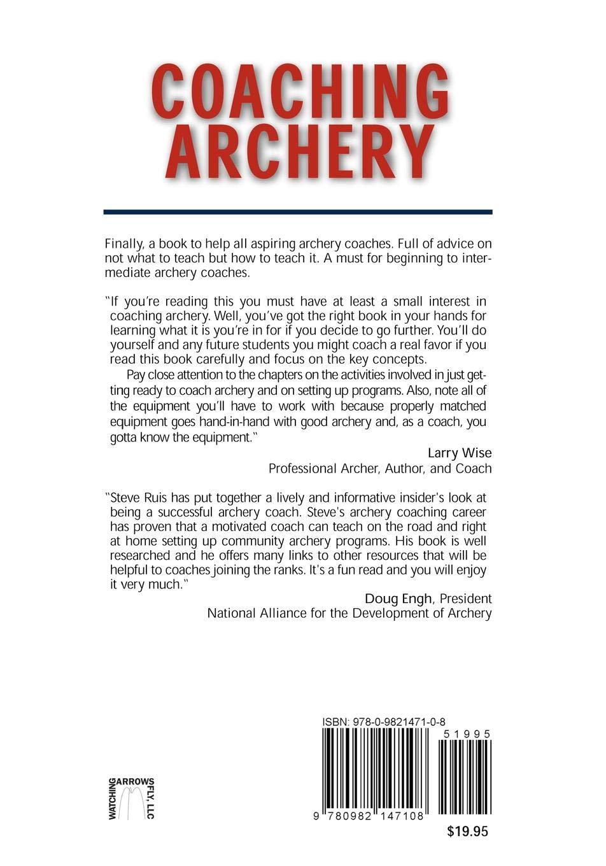 Coaching Archery: Steve Ruis: 9780982147108: Amazon.com: Books
