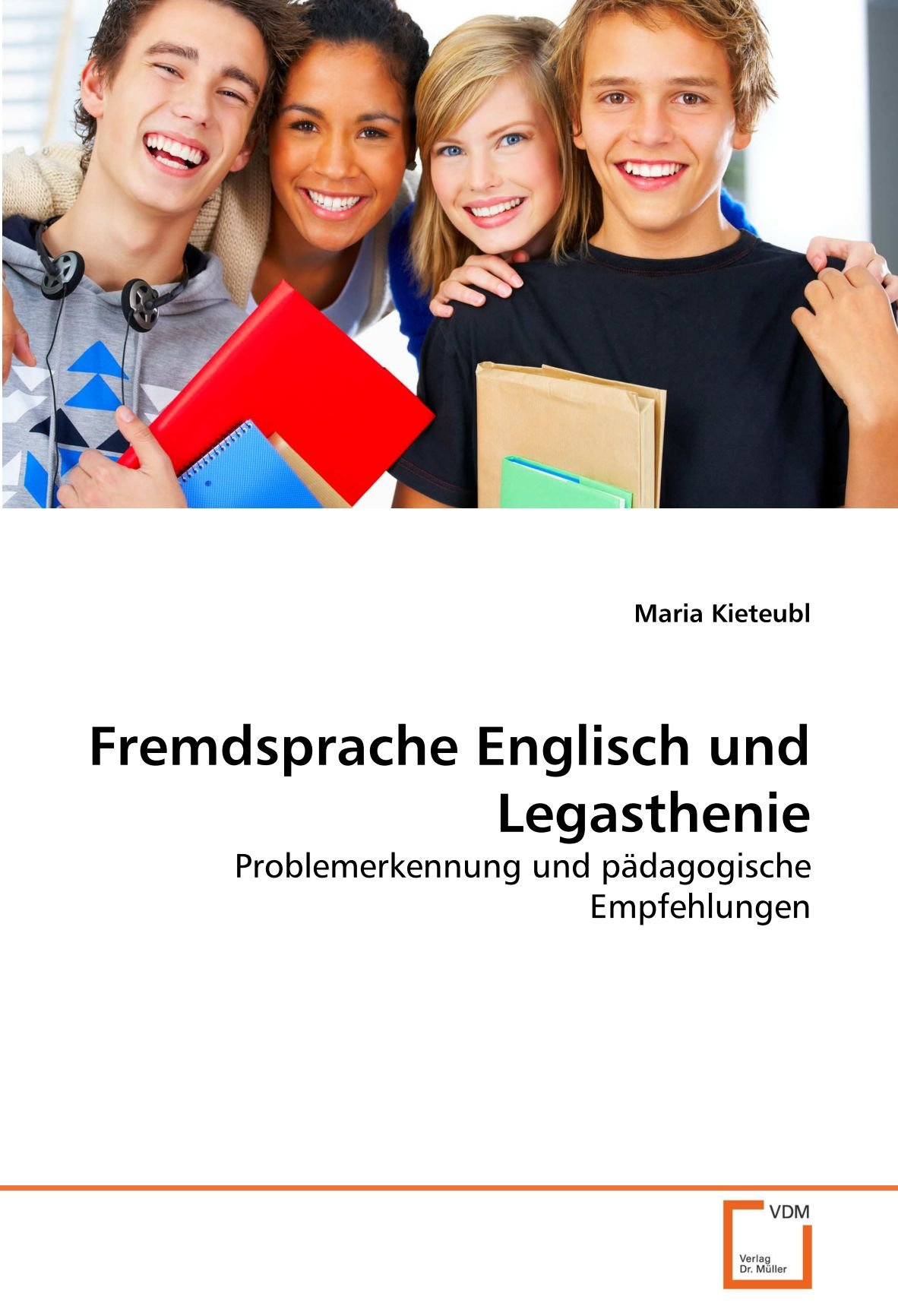 Fremdsprache Englisch und Legasthenie: Problemerkennung und pädagogische Empfehlungen