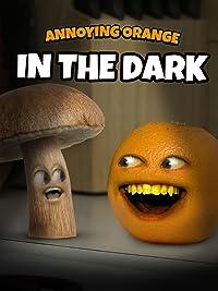 Clip: Annoying Orange – In the Dark