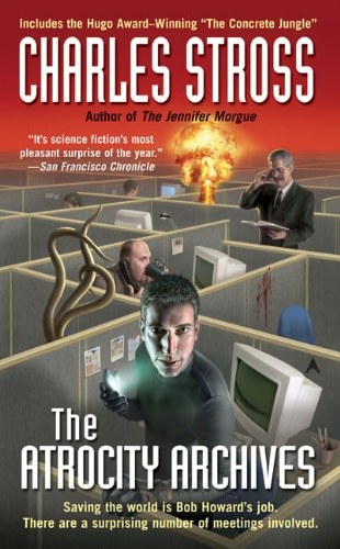 The Atrocity Archives (A Laundry Files Novel)
