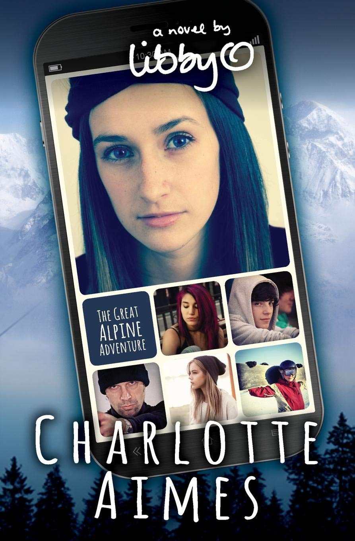 Download Charlotte Aimes: The Great Alpine Adventure ebook