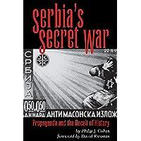 Serbia's Secret War: Propaganda and the Deceit of History: 2