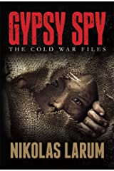 Gypsy Spy: The Cold War Files Kindle Edition
