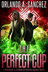 The Perfect Cup: A Montague & Strong Detective Story Kindle Edition