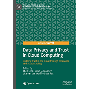 Data Privacy and Trust in Cloud Computing: Building trust in the cloud through assurance and accountability (Palgrave…