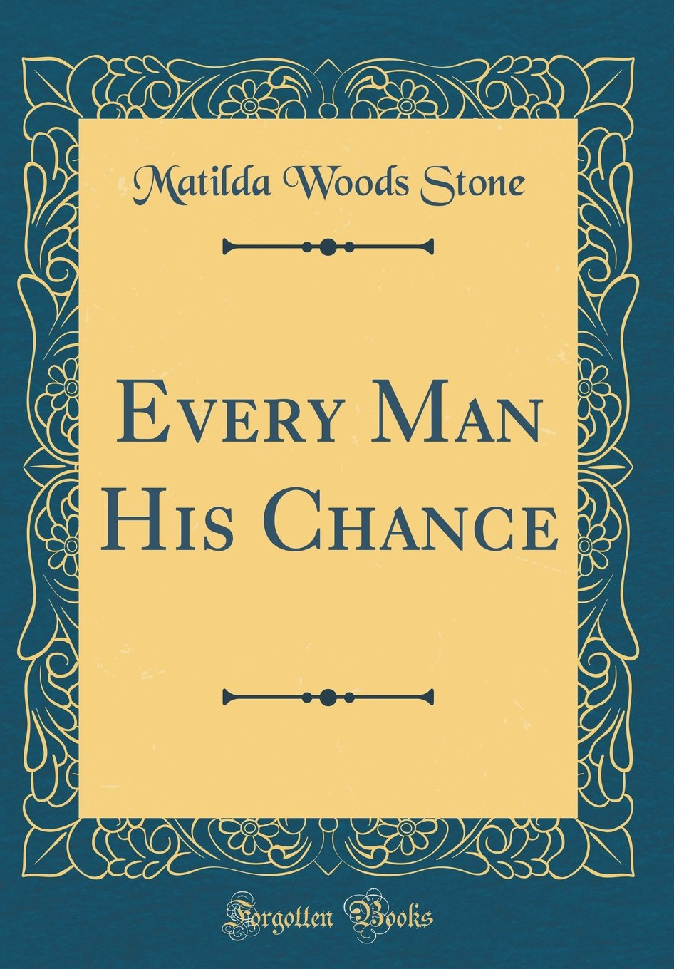 Read Online Every Man His Chance (Classic Reprint) ebook