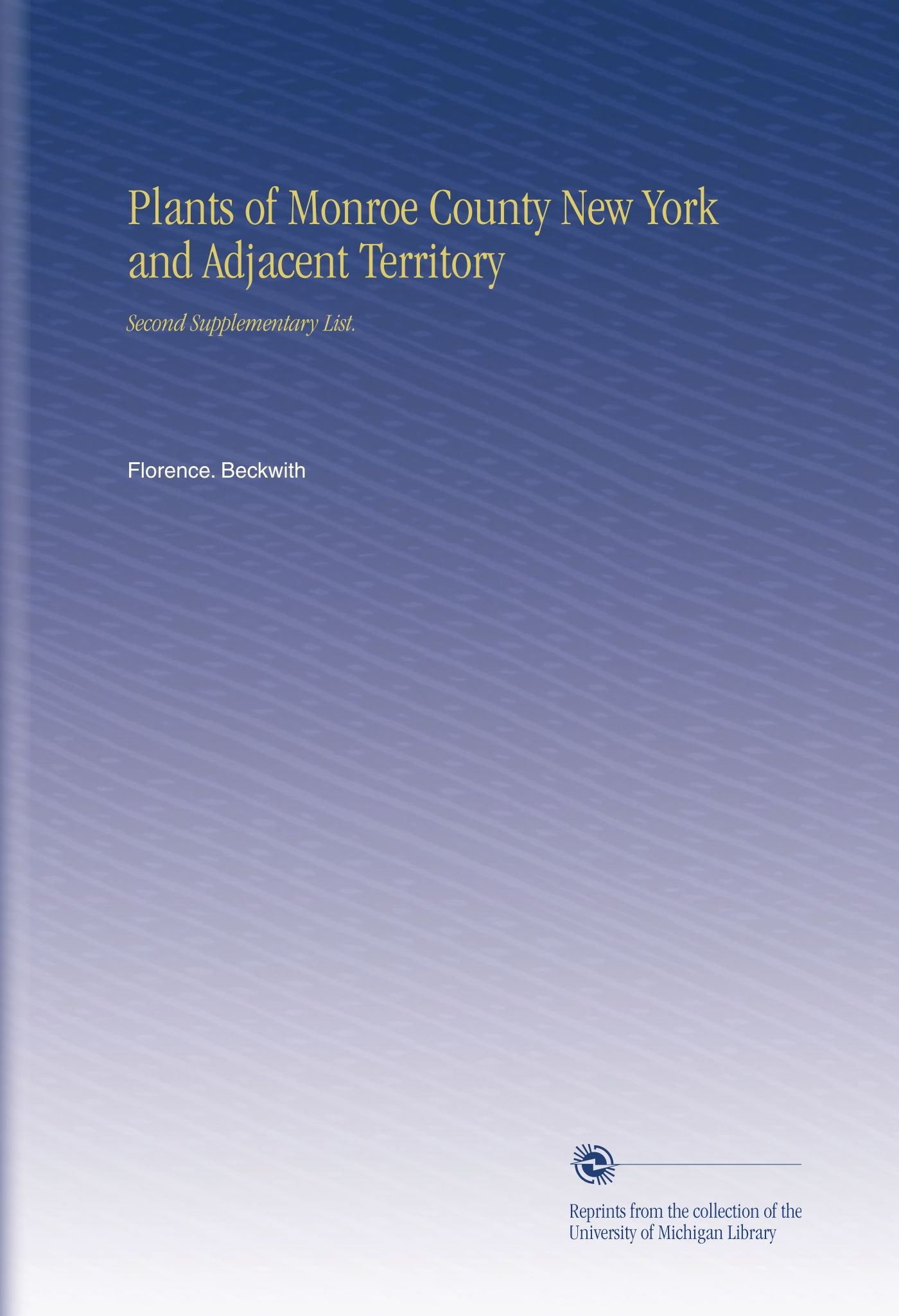 Download Plants of Monroe County New York and Adjacent Territory: Second Supplementary List. ebook
