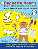 Baguette Bears French colouring book - Learn and colour: French and English for kids: Volume 4
