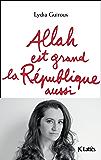 Allah est grand la République aussi (Essais et documents)
