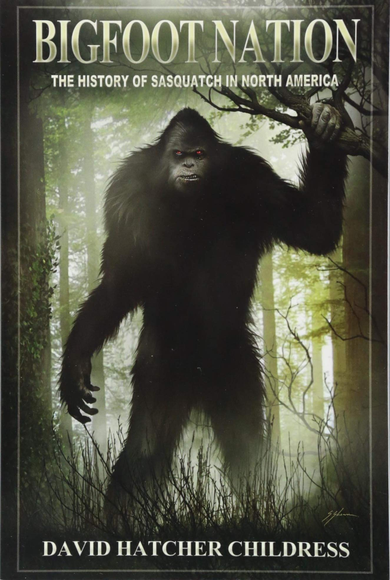 Bigfoot Nation The History of Sasquatch in North America
