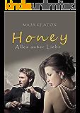 Honey: Alles außer Liebe (German Edition)