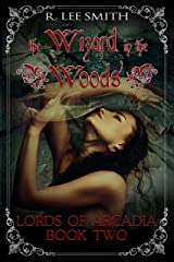 The Wizard in the Woods (Lords of Arcadia Book 2) Kindle Edition