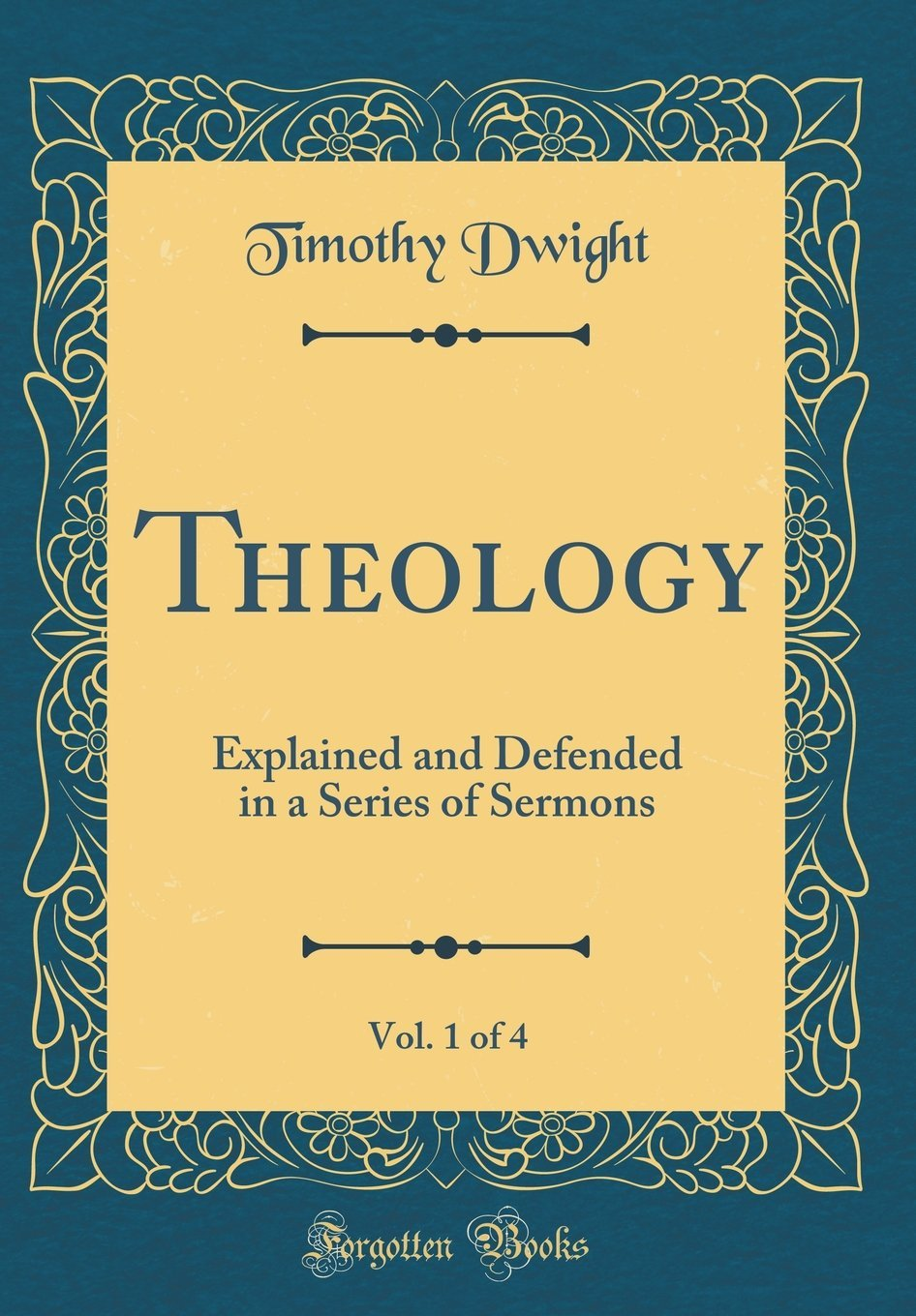 Theology, Vol. 1 of 4: Explained and Defended in a Series of Sermons (Classic Reprint) ePub fb2 book