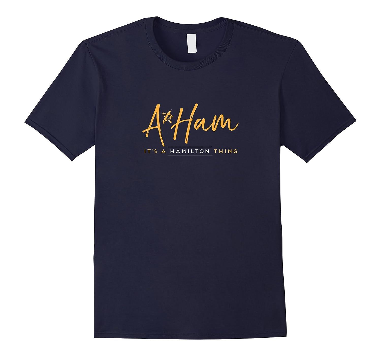 A.Ham It's a Hamilton Thing funny shirt Alexander aHAM-FL