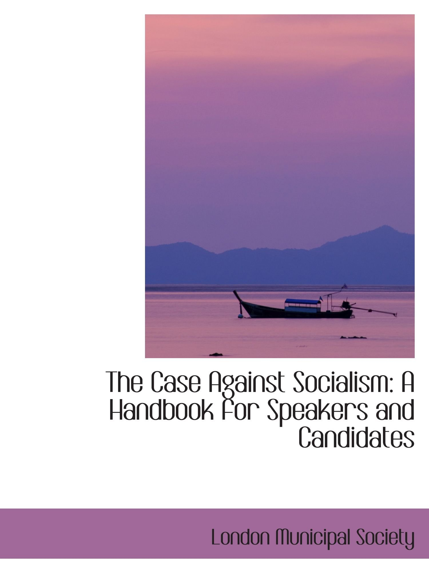 Download The Case Against Socialism: A Handbook for Speakers and Candidates ebook