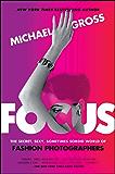 Focus: The Secret, Sexy, Sometimes Sordid World of Fashion Photographers (English Edition)