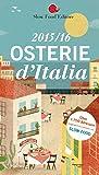 Osterie d`Italia 2015/16: Über 1700 Adressen, ausgewählt und empfohlen von SLOW FOOD (Hallwag Gastronomische Reiseführer)
