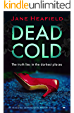 Dead Cold: an absolutely gripping crime and mystery thriller