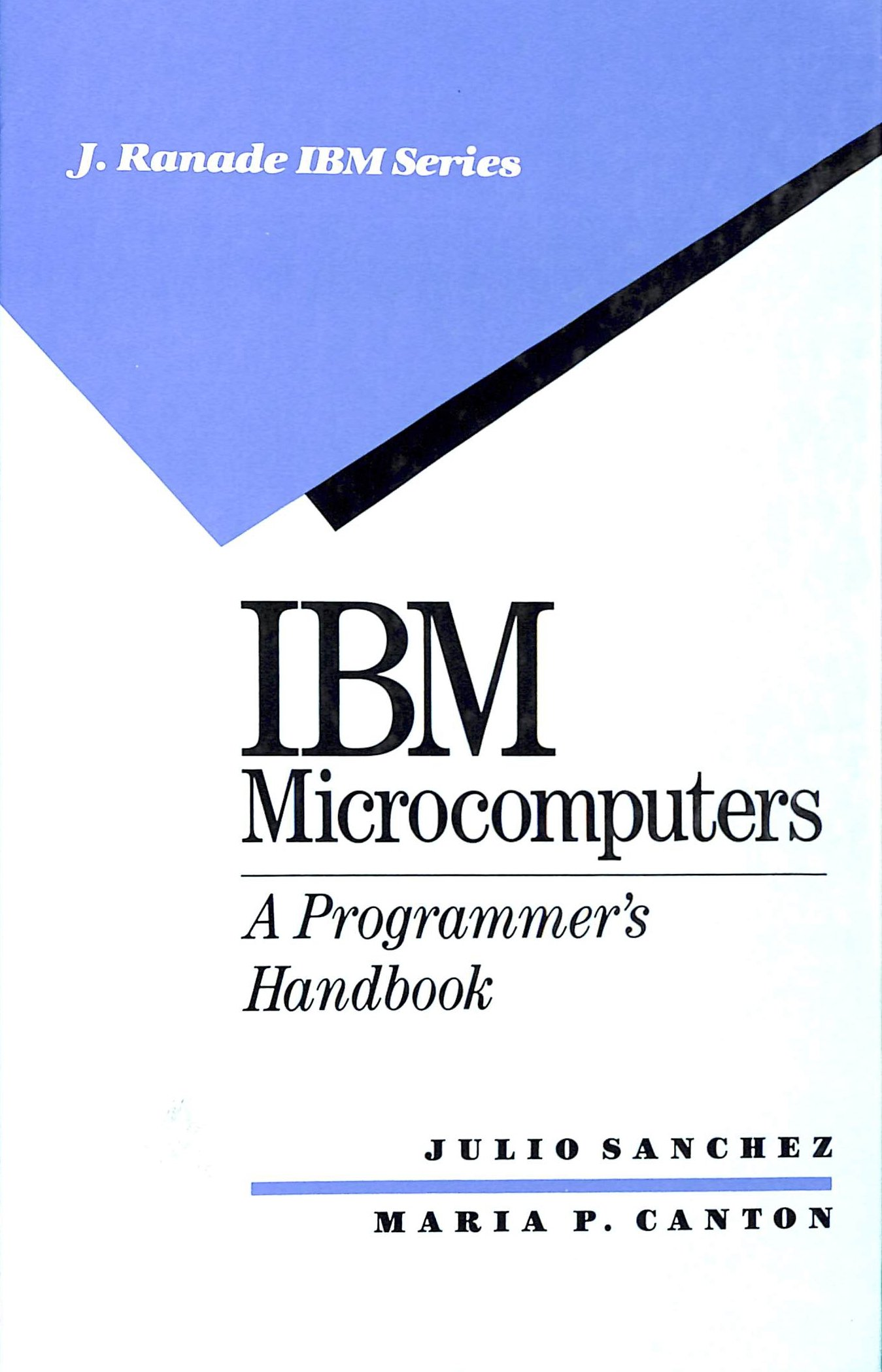 IBM Microcomputers: A Programmer's Handbook (J RANADE IBM SERIES)