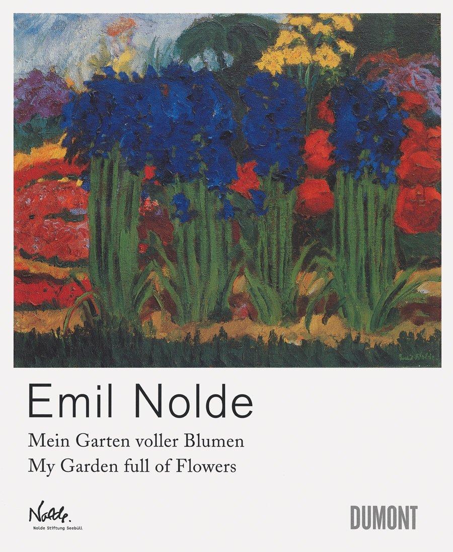 Emil Nolde: My Garden Full of Flowers PDF