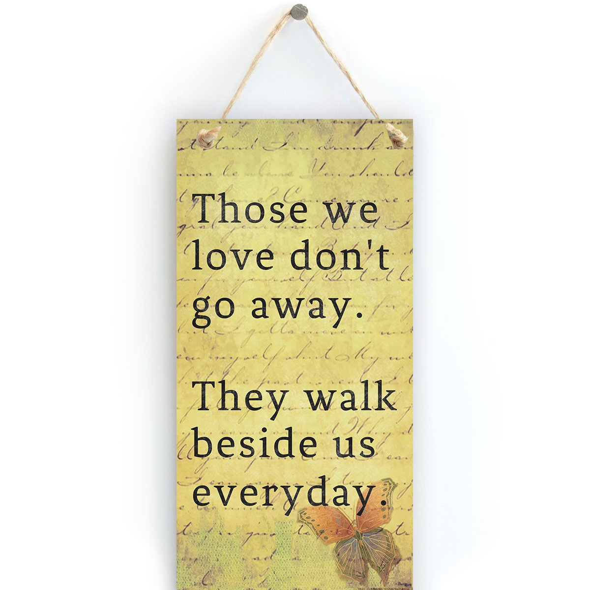 Home Decorative Sign- Those We Love Don't Go Away. They Walk Beside Us Everyday, Vintage Style Gift Sign (5'' x 10'')
