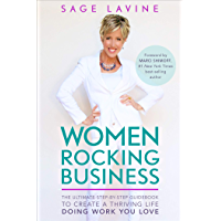 Women Rocking Business: The Ultimate Step-by-Step Guidebook to Create a Thriving Life Doing Work You Love (English…