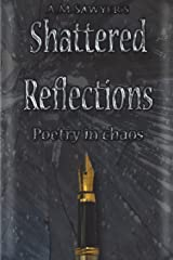Shattered Reflections: Poetry in Chaos Paperback
