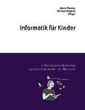 Informatik für Kinder: 7. Münsteraner Workshop zur Schulinformatik - 20. Mai 2016