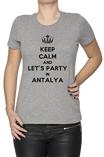 Keep Calm And Let's Party In Antalya Mujer Camiseta Cuello Redondo Gris Manga Corta Todos Los Tamaño...