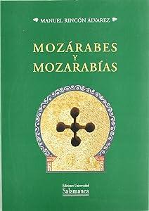 Mozarabes y Mozarabias (Spanish Edition)