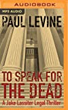 To Speak for the Dead (Jake Lassiter Legal Thrillers)