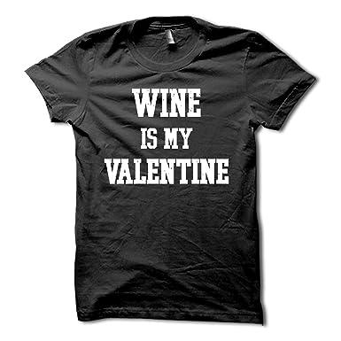 wine is my valentine shirt funny valentines day t shirt anti valentines