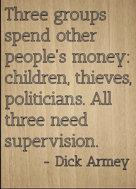 Amazoncom Three Groups Spend Other Peoples Money Quote By