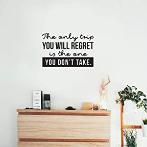 """Vinyl Wall Art Decal - The Only Trip You Will Regret is The One You Don't Take - 16"""" x 25"""" - Inspirational Traveler Vacations Quote for Home Bedroom Apartment Living Room Office Workplace Decor"""