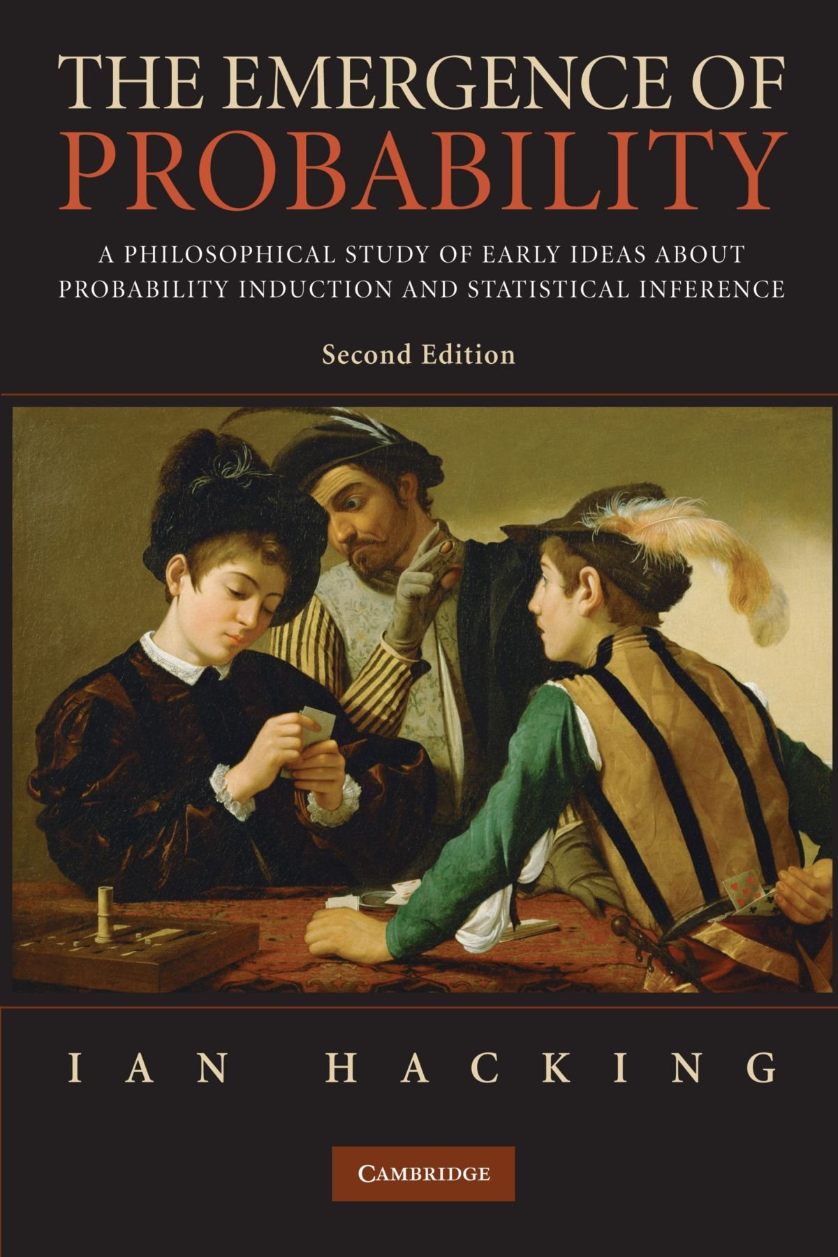 the emergence of probability a philosophical study of early ideas the emergence of probability a philosophical study of early ideas about probability induction and statistical inference cambridge series on statistical