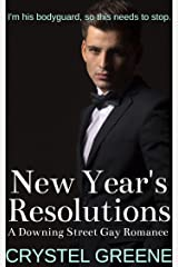 New Year's Resolutions: A Downing Street Gay Romance Kindle Edition