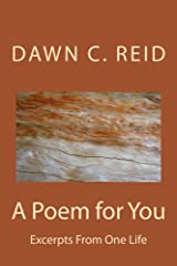 A Poem for You, 2nd Ed: Excerpts from One Life Kindle Edition