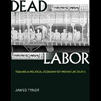 Dead Labor: Toward a Political Economy of Premature Death (English Edition)