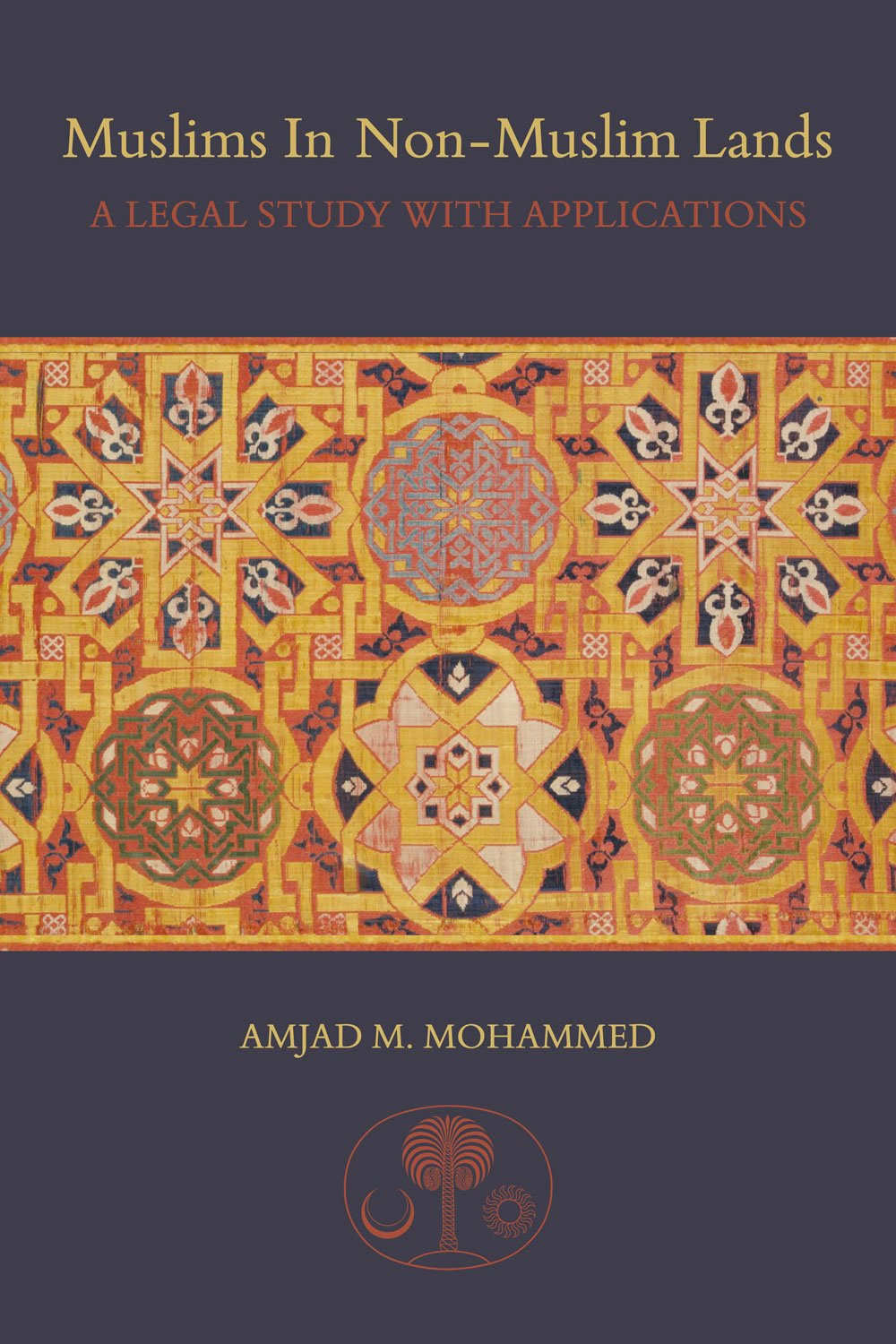 Muslims in Non-Muslim Lands: A Legal Study with Applications