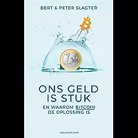 Ons geld is stuk: En waarom bitcoin de oplossing is